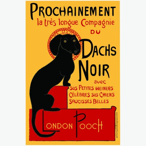 Dachs Noir is a humorous parody of the Chat Noir iconic French Poster