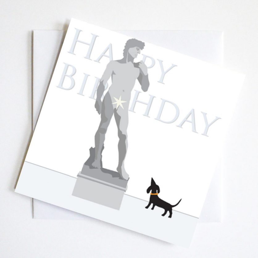 The sculpture of Michaelangelo's David is joined by a small dachshund in this witty Birthday Card